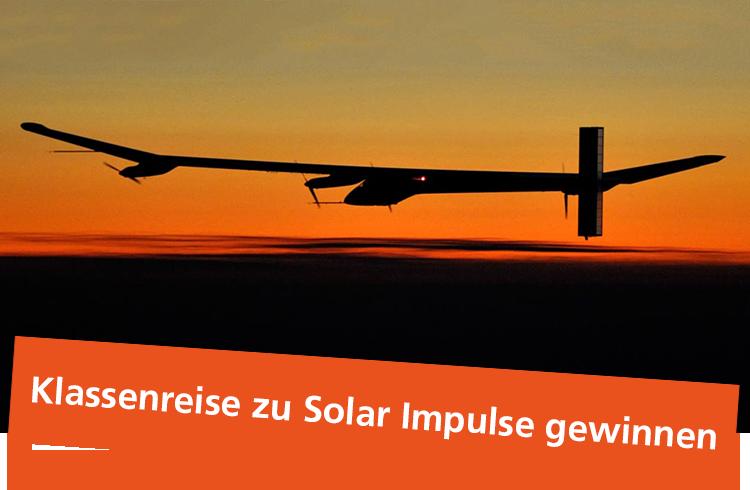 Solar Impulse; Klassenreise zu gewinnen;